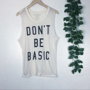 Don't Be Basic Off White Burn Out Graphic Tank Top